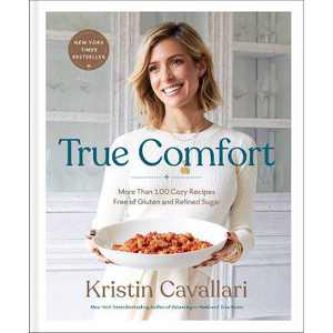 True Comfort - by Kristin Cavallari (Hardcover)
