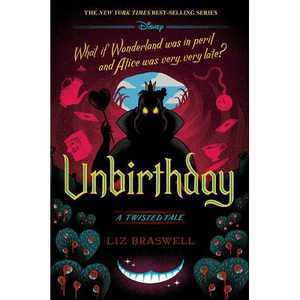 Unbirthday - (Twisted Tale) by Liz Braswell (Hardcover)