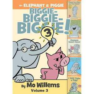 An Elephant & Piggie Biggie! Volume 3 (Elephant and Piggie Book) - by Mo Willems (Hardcover)