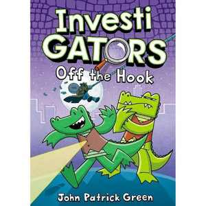 Investigators: Off the Hook - (Investigators, 3) by John Patrick Green (Hardcover)