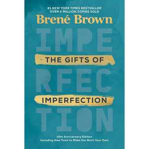 The Gifts of Imperfection: 10th Anniversary Edition - by Brené Brown (Hardcover)