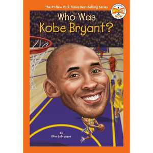 Who Was Kobe Bryant? - (Who HQ Now) by Ellen Labrecque (Paperback)