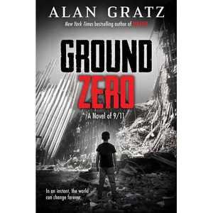 Ground Zero - by Alan Gratz (Hardcover)