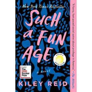 Such a Fun Age - by Kiley Reid (Paperback)