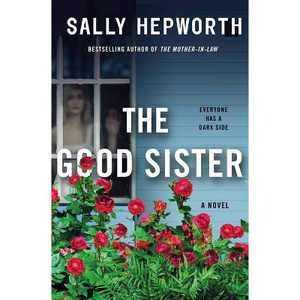 The Good Sister - by Sally Hepworth (Hardcover)