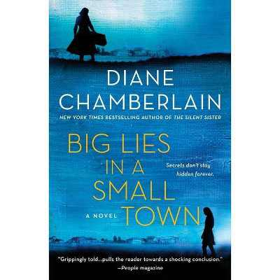 Big Lies in a Small Town - by Diane Chamberlain (Paperback)