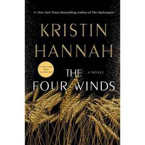 The Four Winds - by Kristin Hannah (Hardcover)
