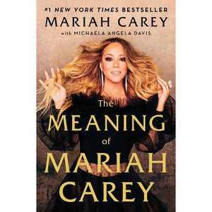 The Meaning of Mariah Carey by Mariah Carey (Hardcover)