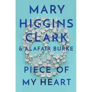 Piece of My Heart - by Mary Higgins Clark & Alafair Burke (Hardcover)