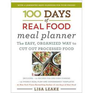 100 Days of Real Food Meal Planner - by Lisa Leake (Hardcover)