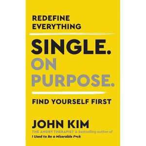 Single on Purpose - by John Kim (Hardcover)