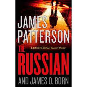 The Russian - (Michael Bennett) by James Patterson & James O Born (Hardcover)