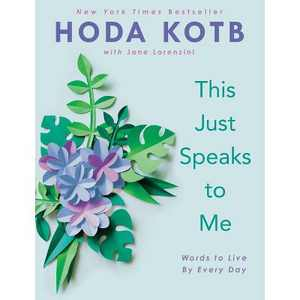 This Just Speaks to Me - by Hoda Kotb (Hardcover)