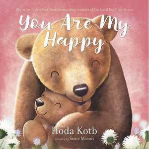 You Are My Happy Board Book - by Hoda Kotb