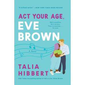 ACT Your Age, Eve Brown - (Brown Sisters, 3) by Talia Hibbert (Paperback)