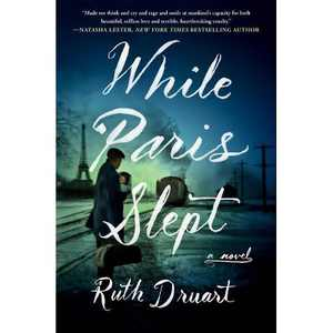 While Paris Slept - by Ruth Druart (Hardcover)
