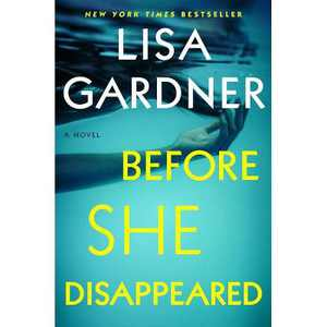 Before She Disappeared - by Lisa Gardner (Hardcover)