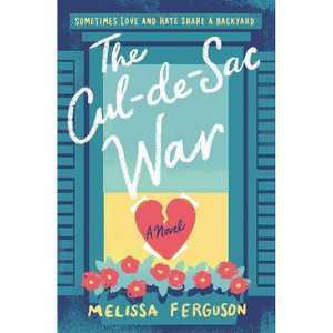 The Cul-De-Sac War - by Melissa Ferguson (Paperback)