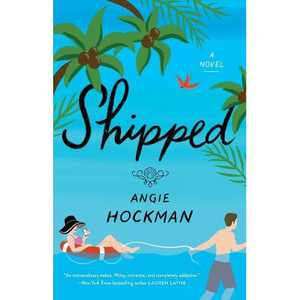Shipped - by Angie Hockman (Paperback)