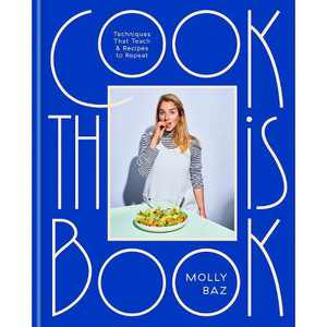 Cook This Book - by Molly Baz (Hardcover)