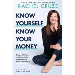 Know Yourself, Know Your Money - by Rachel Cruze (Hardcover)