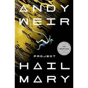 Project Hail Mary - by Andy Weir (Hardcover)