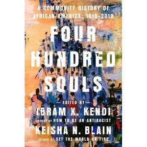 Four Hundred Souls - by Ibram X Kendi (Hardcover)