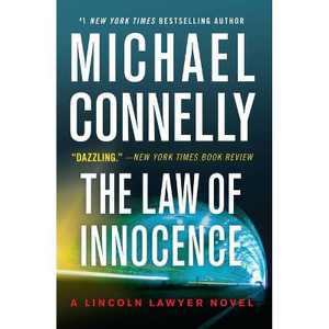 The Law of Innocence - (A Lincoln Lawyer Novel, 6) by Michael Connelly (Paperback)