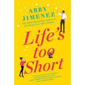 Life's Too Short - by Abby Jimenez (Paperback)