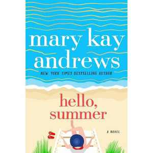 Hello, Summer - by Mary Kay Andrews (Paperback)