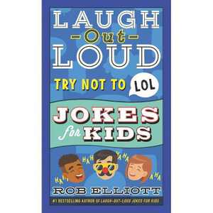 Try Not to Lol - (Laugh-Out-Loud Jokes for Kids) by Rob Elliott (Paperback)