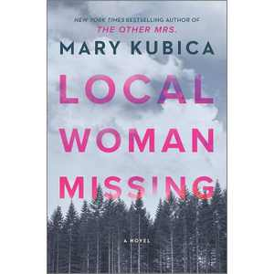 Local Woman Missing - by Mary Kubica (Hardcover)