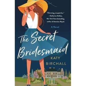 The Secret Bridesmaid - by Katy Birchall (Paperback)