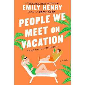 People We Meet on Vacation - by Emily Henry (Paperback)