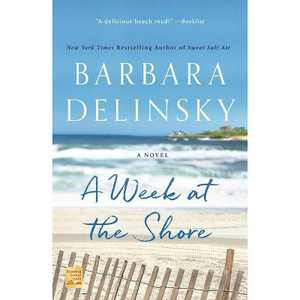A Week at the Shore - by Barbara Delinsky (Paperback)