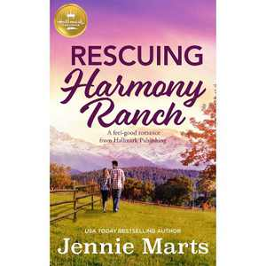 Rescuing Harmony Ranch - by Jennie Marts (Paperback)