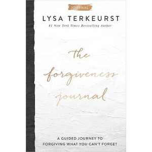The Forgiveness Journal - by Lysa TerKeurst (Hardcover)