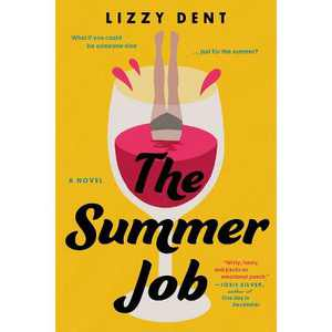 The Summer Job - by Lizzy Dent (Paperback)