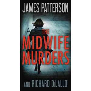 The Midwife Murders - by James Patterson & Richard DiLallo (Paperback)