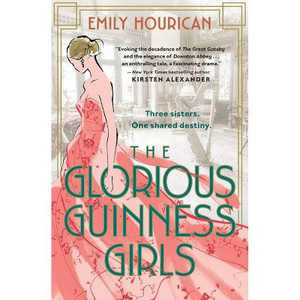 The Glorious Guinness Girls - by Emily Hourican (Paperback)