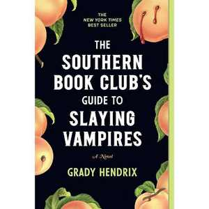 The Southern Book Club's Guide to Slaying Vampires - Annotated by Grady Hendrix (Paperback)