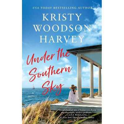 Under the Southern Sky - by Kristy Woodson Harvey (Paperback)