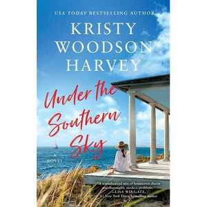 Under the Southern Sky - by Kristy Woodson Harvey (Paperback)