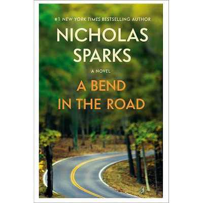A Bend in the Road - by Nicholas Sparks (Paperback)