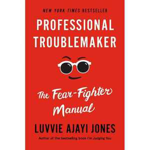 Professional Troublemaker - by Luvvie Ajayi Jones (Hardcover)