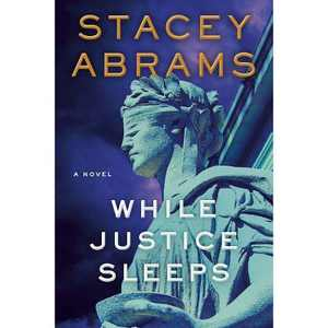 While Justice Sleeps - by Stacey Abrams (Hardcover)