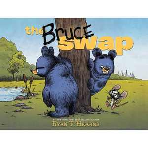 The Bruce Swap - by Ryan T Higgins (Hardcover)