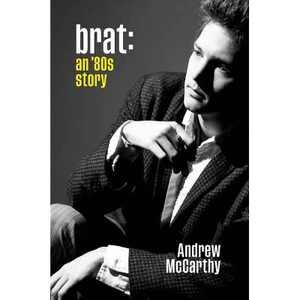 Brat - by Andrew McCarthy (Hardcover)