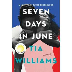 Seven Days in June - by Tia Williams (Hardcover)