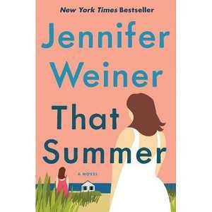 That Summer - by Jennifer Weiner (Hardcover)